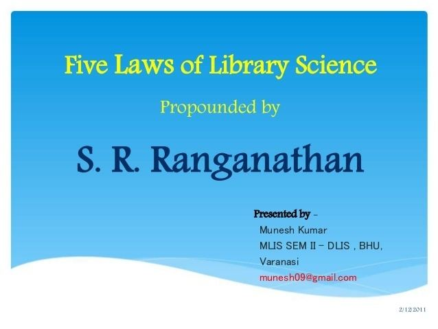 Five laws of library science Five Laws of Library Science by S R Ranganathan