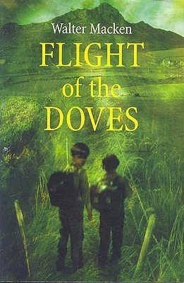 Flight of the Doves Flight of the Doves by Walter Macken