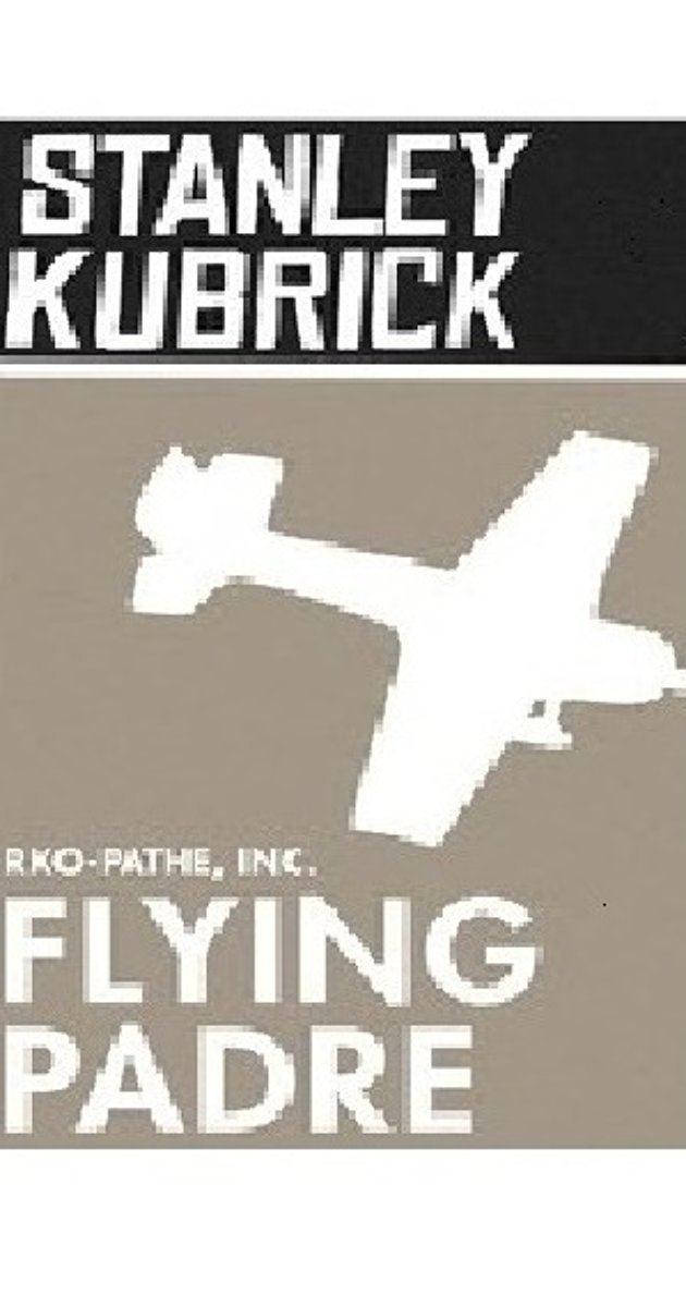 Flying Padre Flying Padre 1951 IMDb