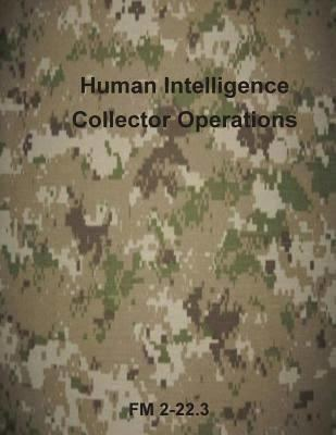 FM 2-22.3 Human Intelligence Collector Operations t3gstaticcomimagesqtbnANd9GcTJ2M2eAUIKkNrE2j