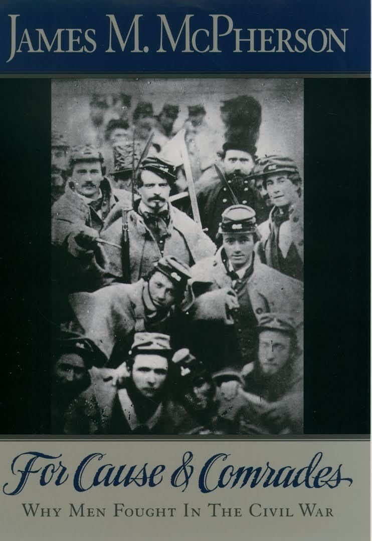 For Cause and Comrades: Why Men Fought in the Civil War t2gstaticcomimagesqtbnANd9GcS5PVuhDuaPFzPpb0