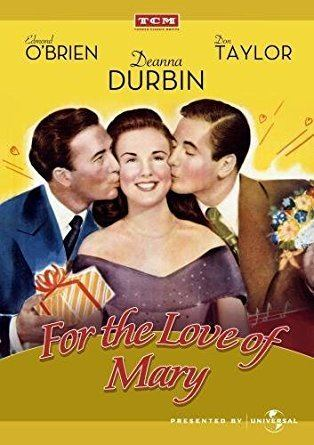 For the Love of Mary Amazoncom For the Love of Mary Deanna Durbin Ray Collins Edmond