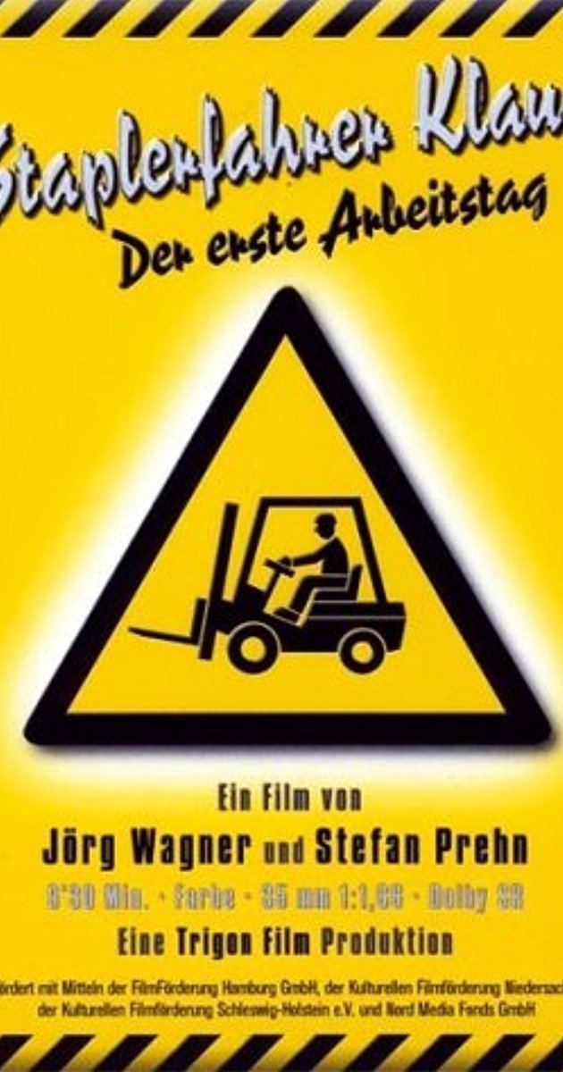 Forklift Driver Klaus – The First Day on the Job Staplerfahrer Klaus Der erste Arbeitstag 2000 IMDb
