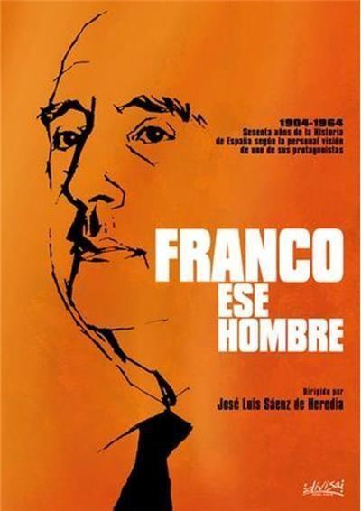 Franco, ese hombre Franco ese hombre Musica y Cine Jos Luis Senz de Heredia