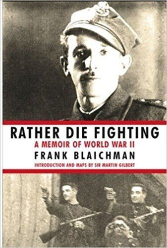 Frank Blaichman Rather Die Fighting 8601400428658 Amazoncom Books