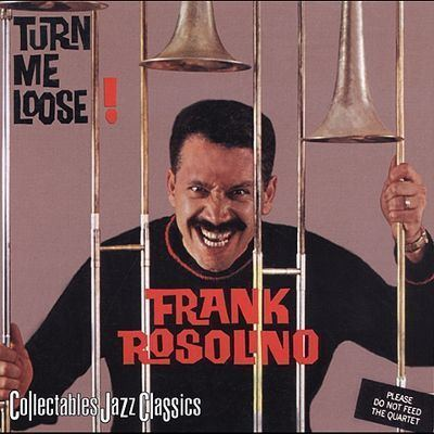 Frank Rosolino Turn Me Loose Frank Rosolino Songs Reviews Credits