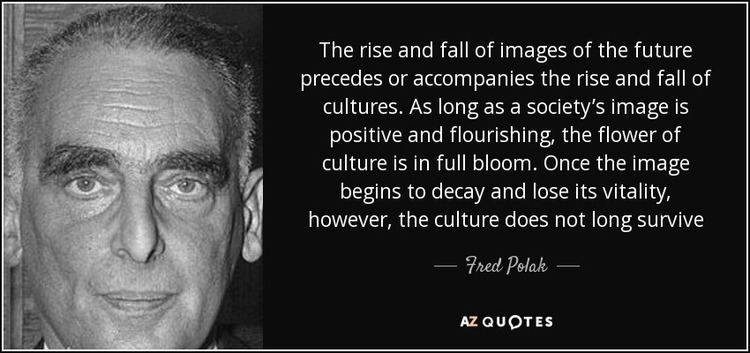 Fred Polak QUOTES BY FRED POLAK AZ Quotes