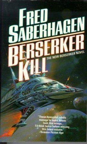 Fred Saberhagen Berserker Kill Berserker 9 by Fred Saberhagen