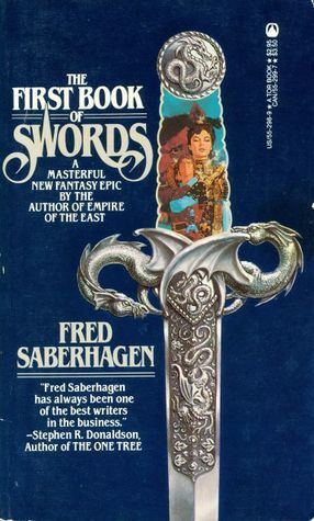 Fred Saberhagen The First Book of Swords Books of Swords 1 by Fred Saberhagen