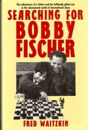 Fred Waitzkin 9780394544557 Searching for Bobby Fischer The Father of a Prodigy