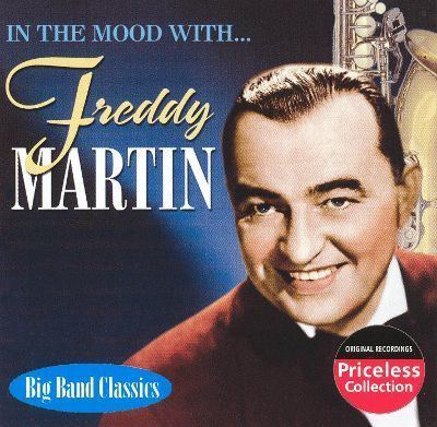 Freddy Martin In the Mood with Freddy Martin Freddy Martin Songs