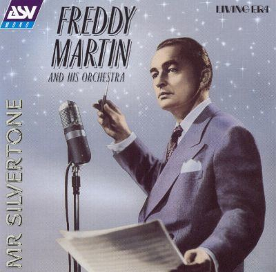 Freddy Martin Mr Silvertone Freddy Martin Songs Reviews Credits