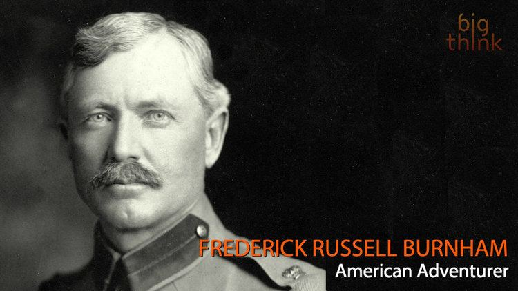 Frederick Russell Burnham Frederick Russell Burnham The Power and Appeal of Fierce