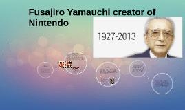 Fusajiro Yamauchi Fusajiro Yamauchi creator of Nintendo by on Prezi