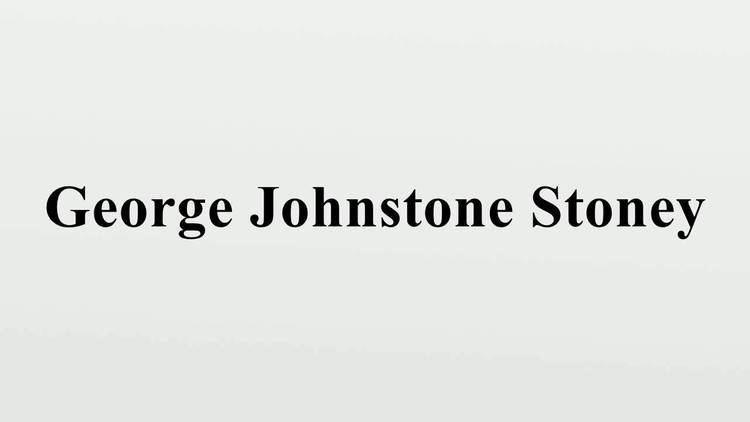 George Johnstone Stoney George Johnstone Stoney YouTube