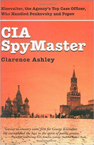 George Kisevalter CIA Spymaster George Kisevalter The Agencys Top Case Officer Who