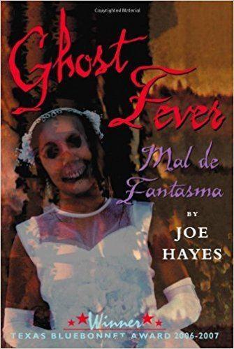 Ghost Fever Ghost FeverMal de Fantasma English and Spanish Edition Joe Hayes