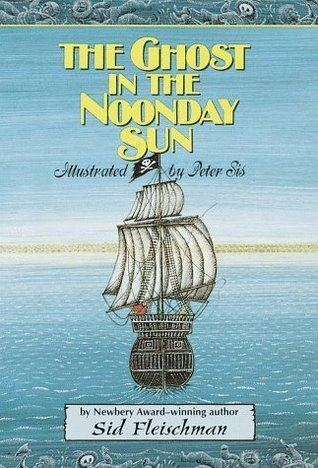 Ghost in the Noonday Sun The Ghost in the Noonday Sun by Sid Fleischman