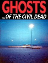 Ghosts… of the Civil Dead Ghosts of the Civil Dead Wikipedia