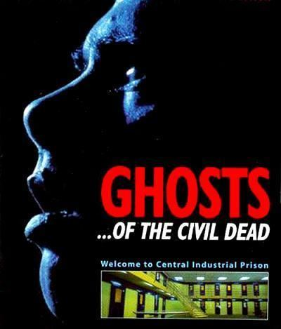 Ghosts… of the Civil Dead Ghosts of the Civil Dead 1988 Films from Down Under Extreme