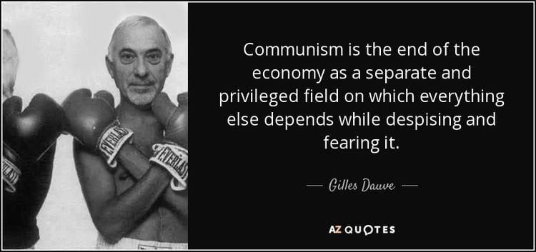 Gilles Dauvé QUOTES BY GILLES DAUVE AZ Quotes