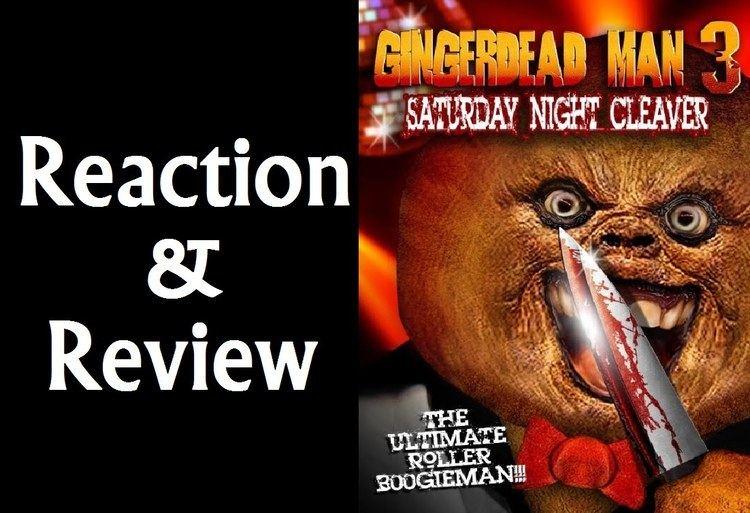 Gingerdead Man 3: Saturday Night Cleaver Reaction Review Gingerdead Man 3 Saturday Night Cleaver YouTube
