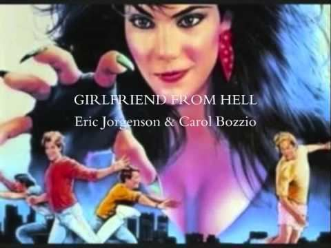 Girlfriend from Hell Girlfriend From Hell Soundtrack Eric Jorgenson Carol Bozzio YouTube