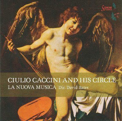 Giulio Caccini Giulio Caccini and His Circle La Nuova Musica Songs