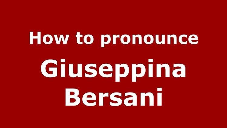 Giuseppina Bersani How to pronounce Giuseppina Bersani ItalianItaly PronounceNames