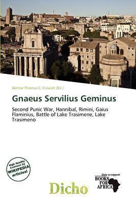 Gnaeus Servilius Geminus Gnaeus Servilius Geminus by Delmar Thomas C Stawart Reviews