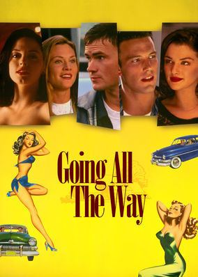 Going All the Way Is Going All the Way available to watch on Netflix in America