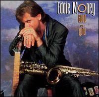 Good as Gold (Eddie Money album) httpsuploadwikimediaorgwikipediaen888Edd