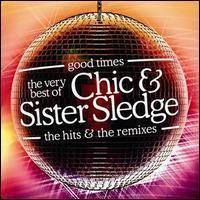 Good Times: The Very Best of the Hits & the Remixes httpsuploadwikimediaorgwikipediaen997Chi
