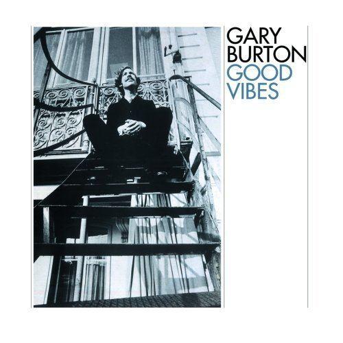 Good Vibes (Gary Burton album) httpsimagesnasslimagesamazoncomimagesI5