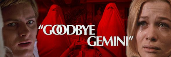 Goodbye Gemini Goodbye Gemini