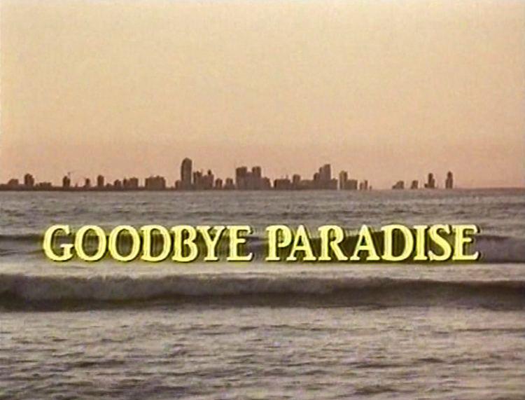 Goodbye Paradise wwwozmoviescomauuploadsmediaheroImage00018