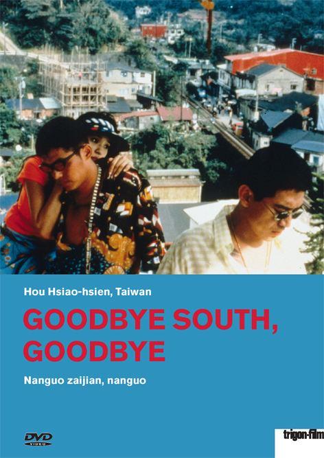 Goodbye South, Goodbye DVD Goodbye South Goodbye Nanguo zaijian nanguo Worldwide