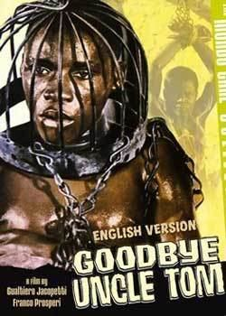 Goodbye Uncle Tom Film Review Goodbye Uncle Tom 1971 HNN