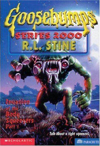 Goosebumps Series 2000 Invasion of the Body Squeezers Part 1 Goosebumps Series 2000 No
