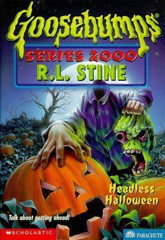 Goosebumps Series 2000 Headless Halloween Goosebumps Series 2000 No 10 R L Stine