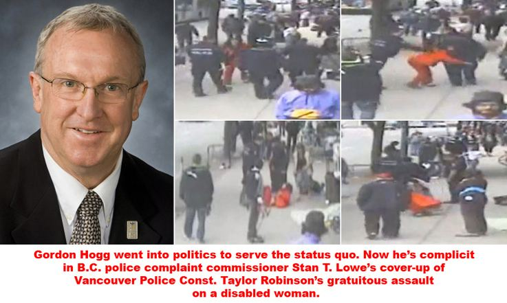 Gordon Hogg BC Liberal hypocrite Gordon Hogg supports corruption police brutality