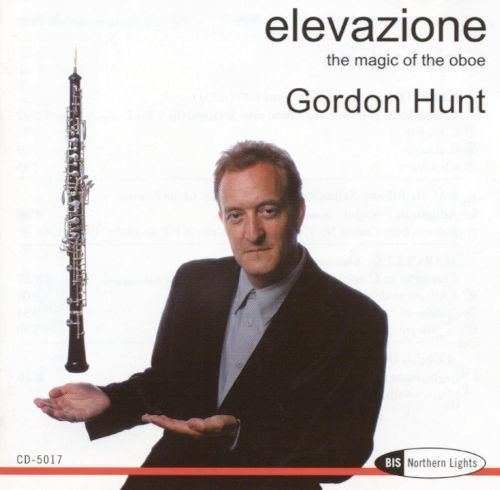 Gordon Hunt (musician) Elevazione The Magic of the Oboe Gordon Hunt Songs Reviews