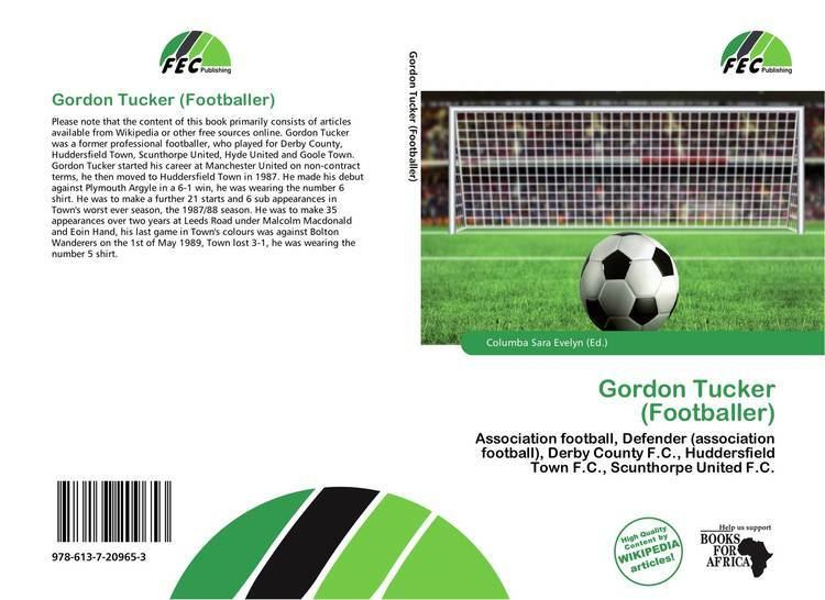 Gordon Tucker (footballer) Gordon Tucker Footballer 9786137209653 6137209652 9786137209653