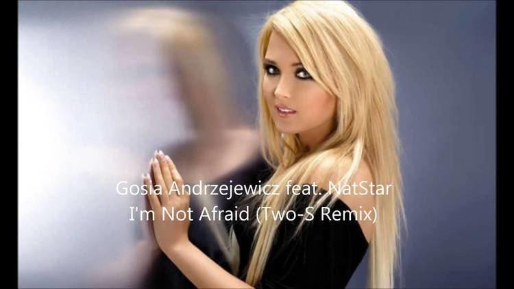 Gosia Andrzejewicz Gosia Andrzejewicz feat NatStar I39m Not Afraid TwoS