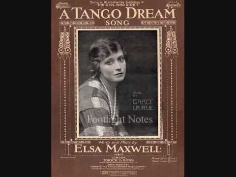 Grace La Rue Grace La Rue sings Elsa Maxwells A Tango Dream London 1914