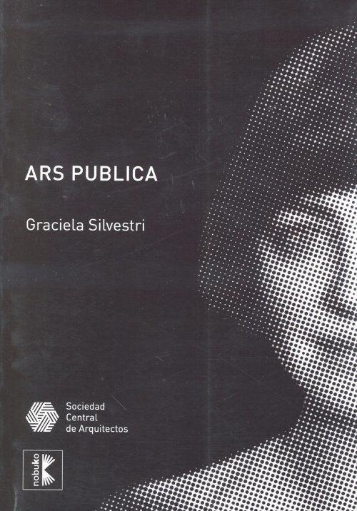 Graciela Silvestri Graciela Silvestri ARS PUBLICA un da una arquitecta