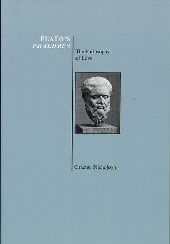 Graeme Nicholson Platos Phaedrus The Philosophy of Love by Graeme Nicholson Purdue