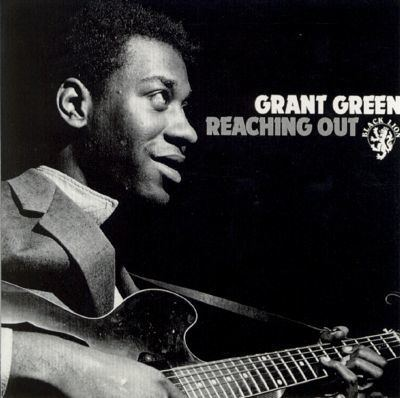 Grant Green Reaching Out Grant Green Songs Reviews Credits