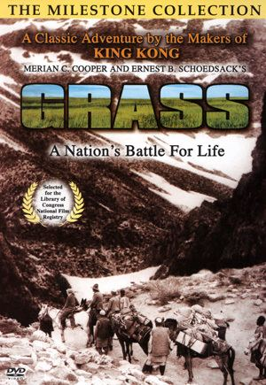 Grass (1925 film) Grass A Nations Battle for Life by Merian C Cooper