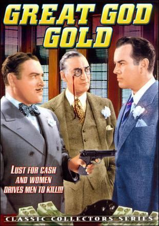 Great God Gold Great God Gold 1935 Movie Review MRQE